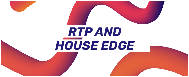 RTP and House Edge Text